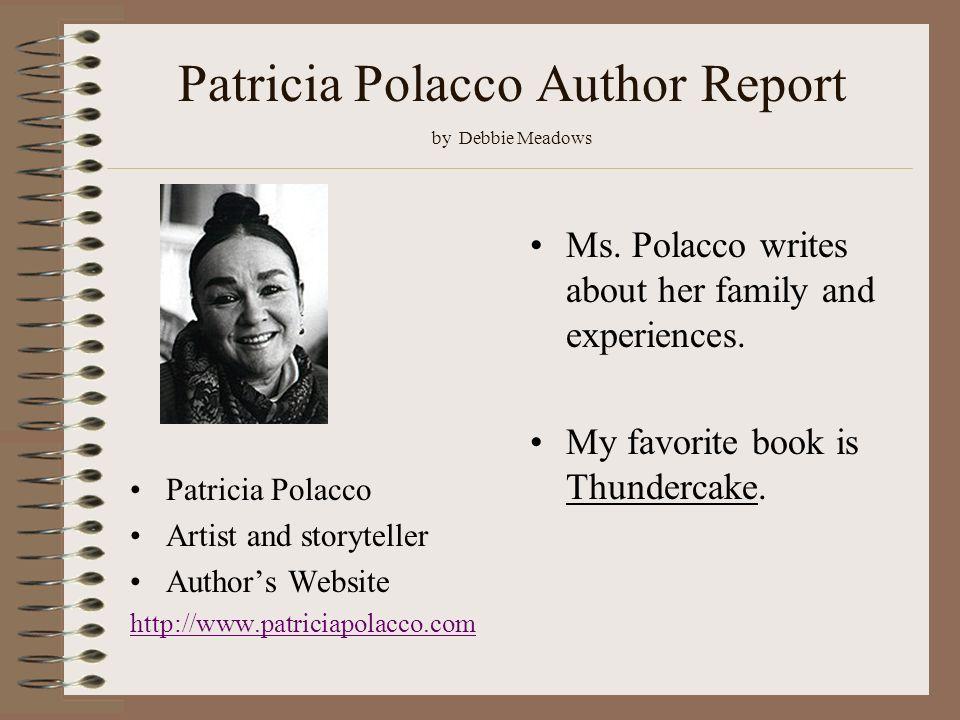 Patricia Polacco Author Report by Debbie Meadows