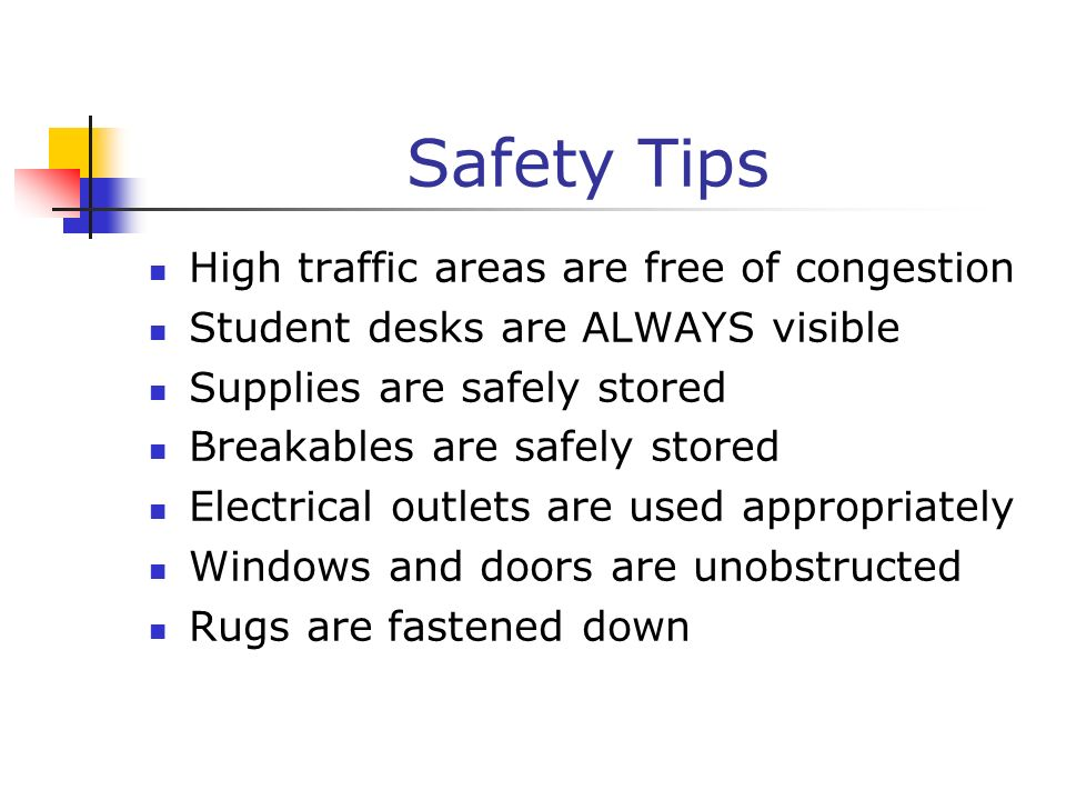 Safety Tips High traffic areas are free of congestion