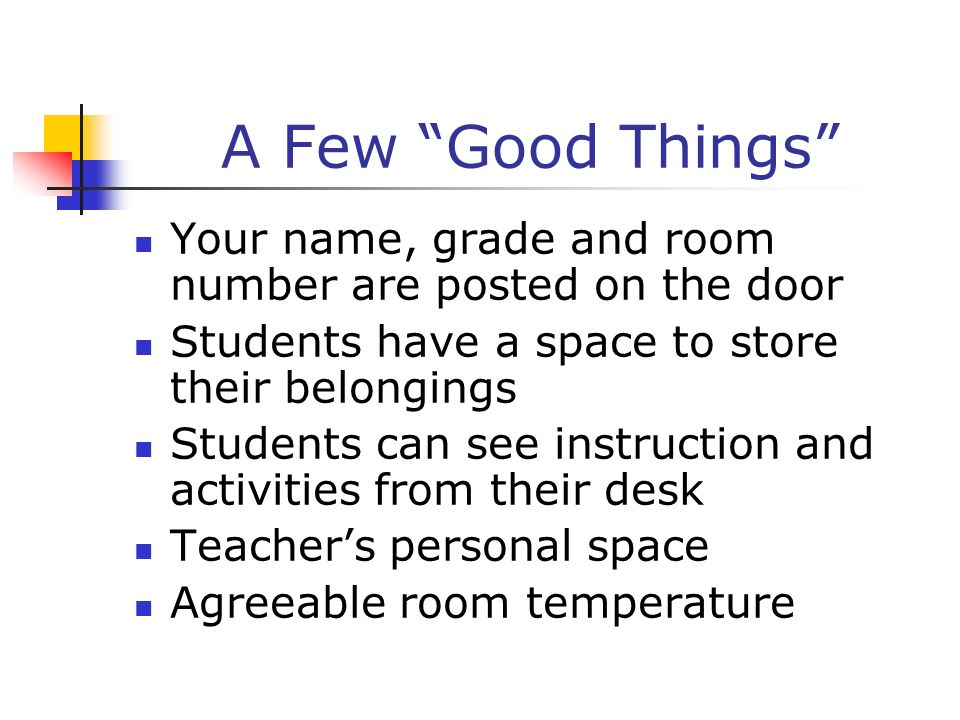 A Few Good Things Your name, grade and room number are posted on the door. Students have a space to store their belongings.