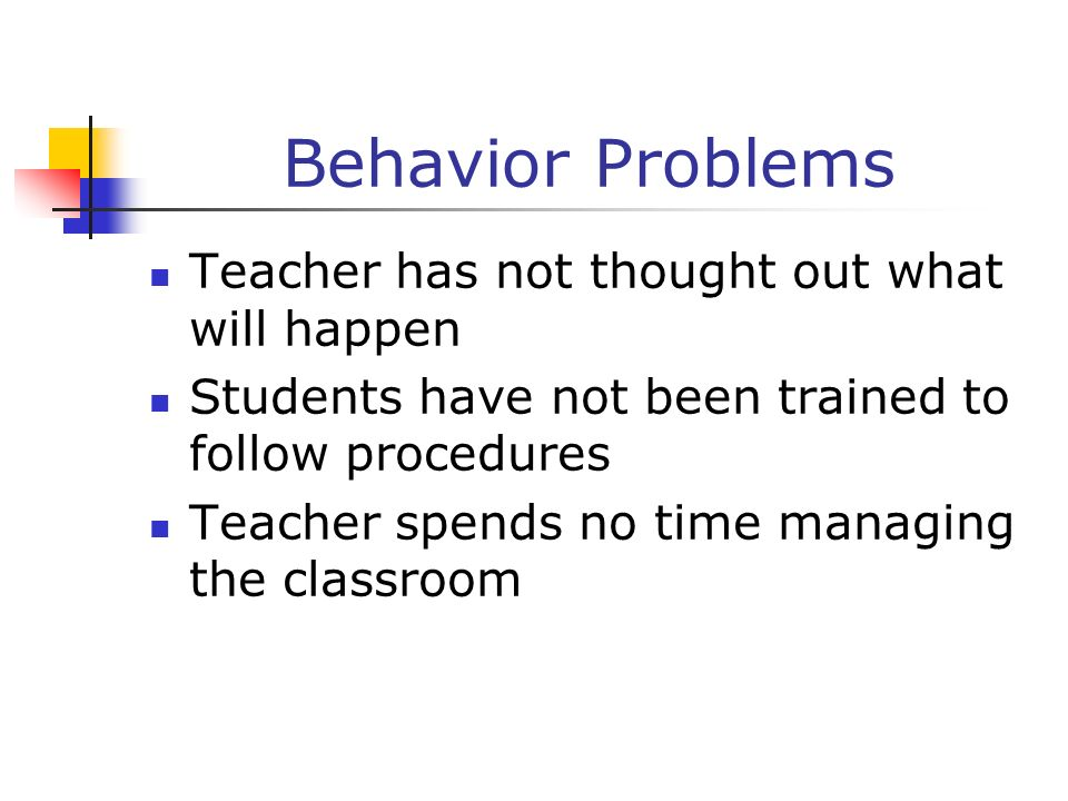 Behavior Problems Teacher has not thought out what will happen