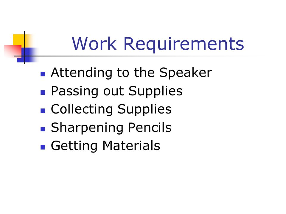 Work Requirements Attending to the Speaker Passing out Supplies