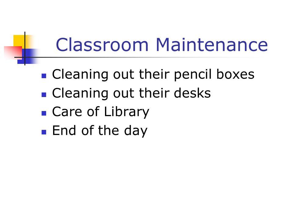 Classroom Maintenance