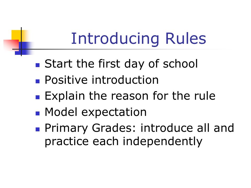 Introducing Rules Start the first day of school Positive introduction
