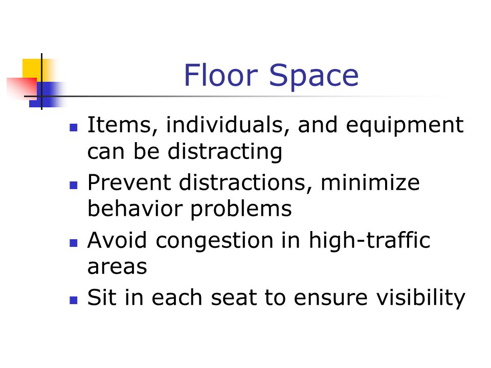 Floor Space Items, individuals, and equipment can be distracting
