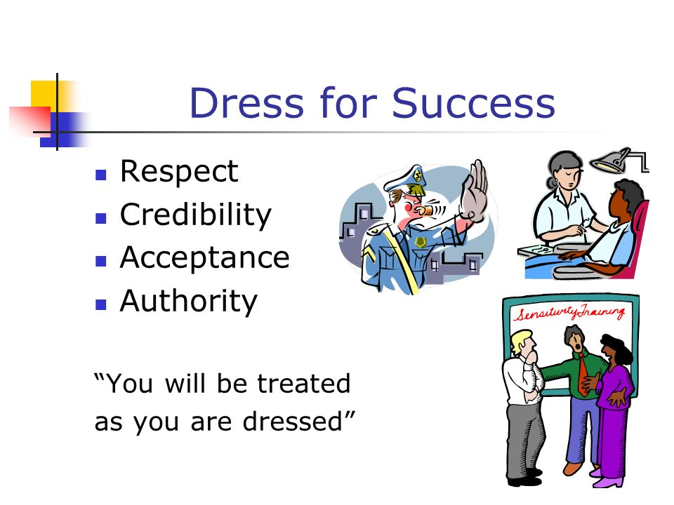 Dress for Success Respect Credibility Acceptance Authority