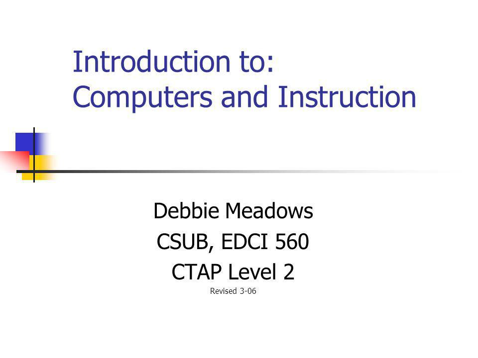 Introduction to: Computers and Instruction