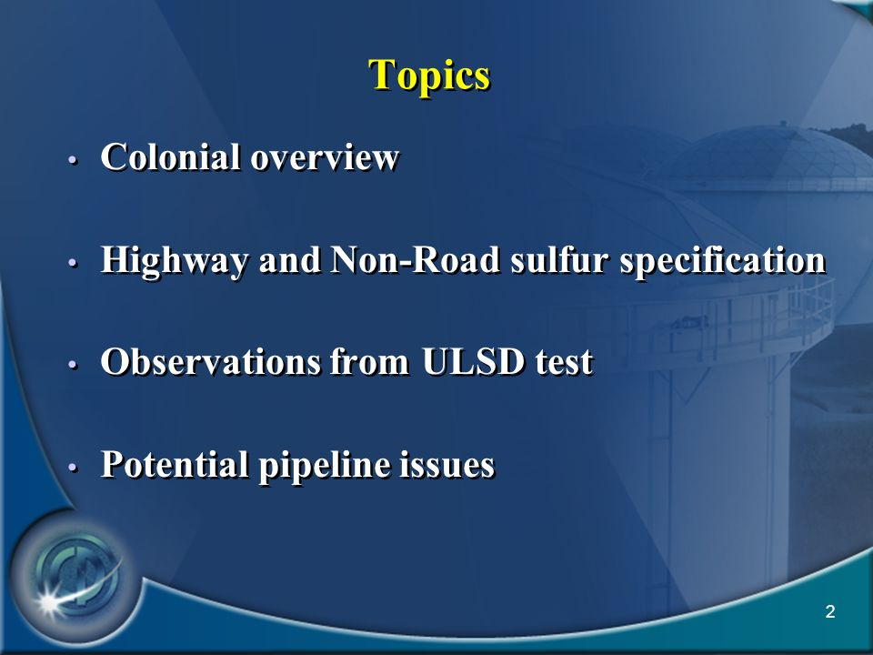 Topics Colonial overview Highway and Non-Road sulfur specification