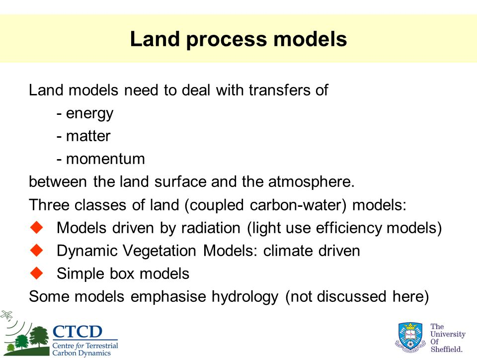 Land process models Land models need to deal with transfers of