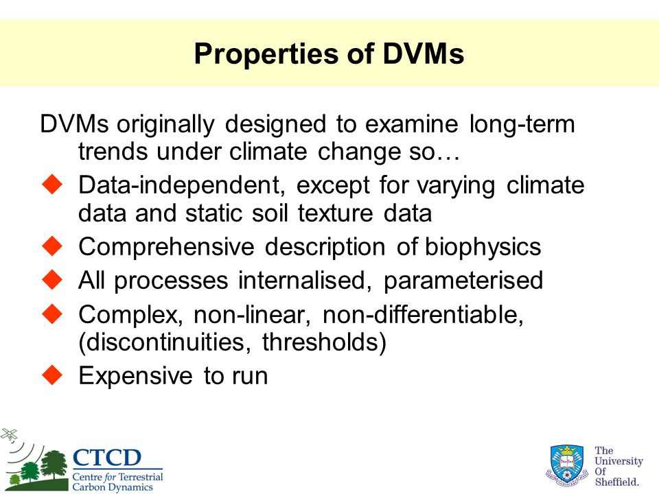 Properties of DVMs DVMs originally designed to examine long-term trends under climate change so…