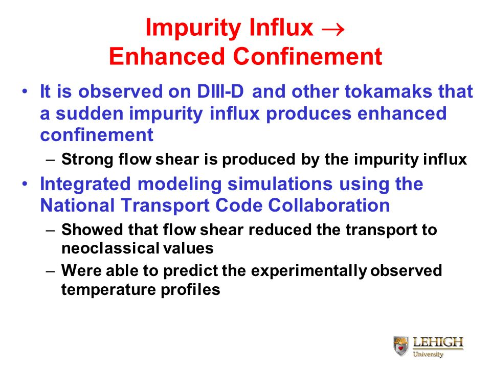 Impurity Influx  Enhanced Confinement