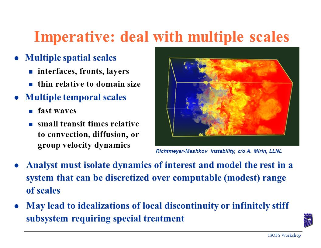 Imperative: deal with multiple scales
