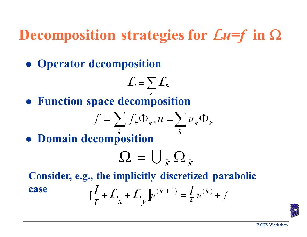 Decomposition strategies for Lu=f in 