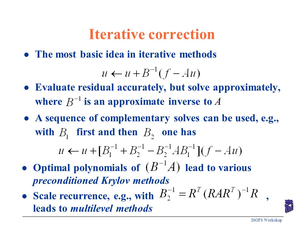 Iterative correction The most basic idea in iterative methods