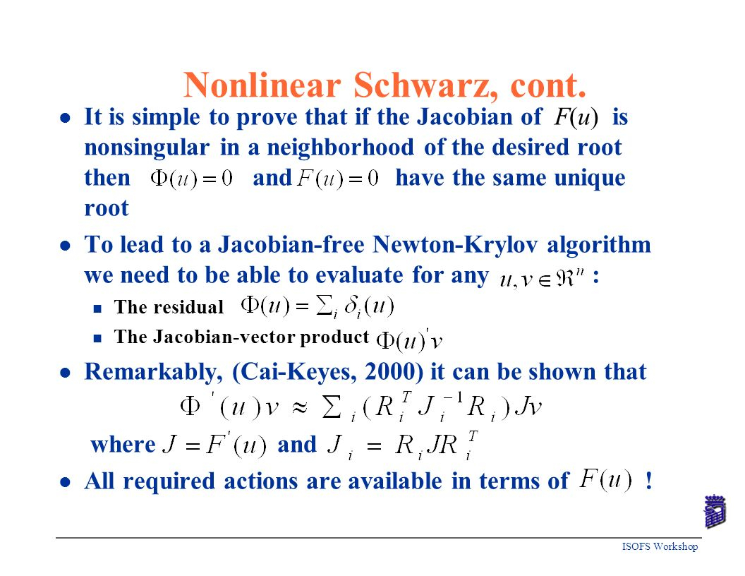 Nonlinear Schwarz, cont.
