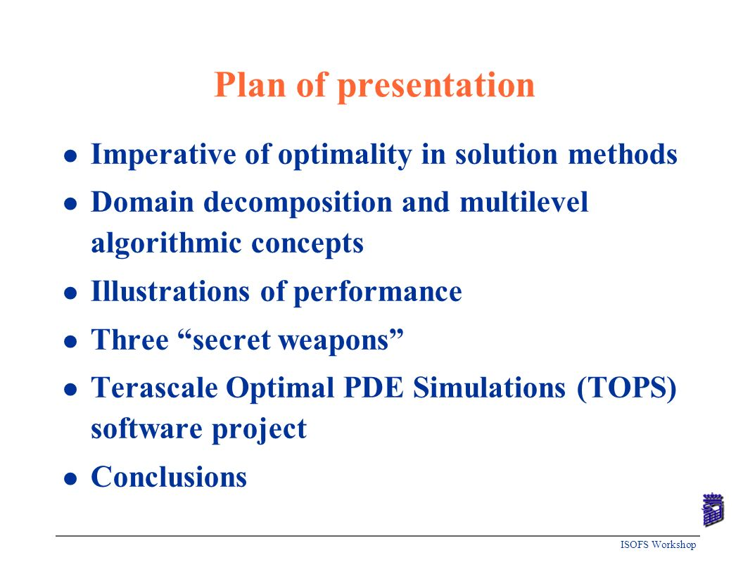 Plan of presentation Imperative of optimality in solution methods