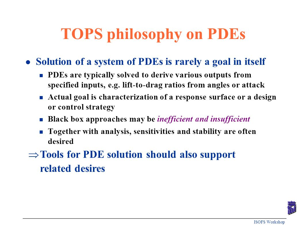 TOPS philosophy on PDEs