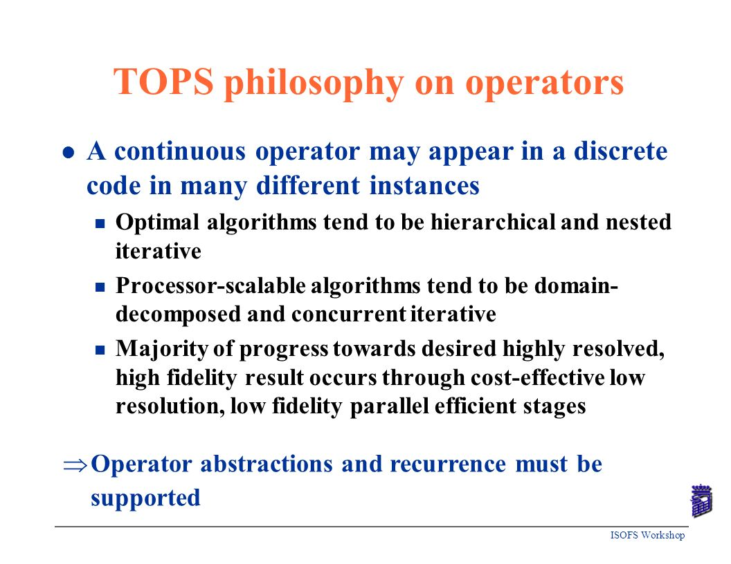 TOPS philosophy on operators