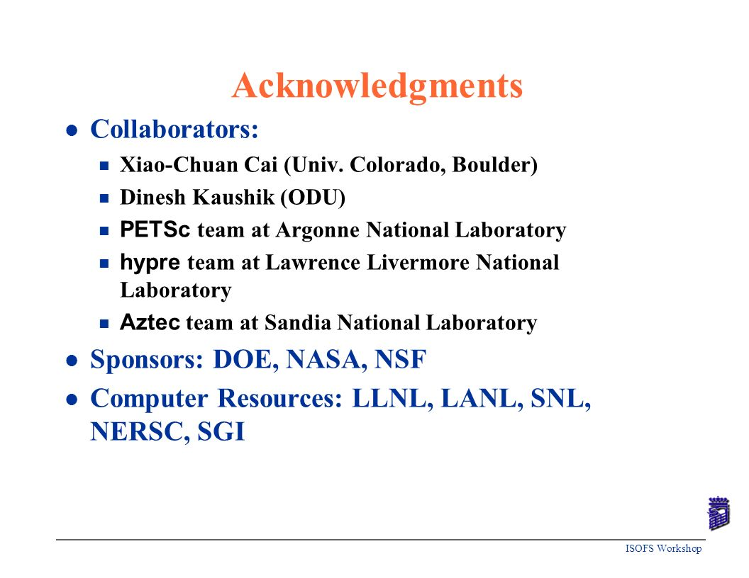 Acknowledgments Collaborators: Sponsors: DOE, NASA, NSF