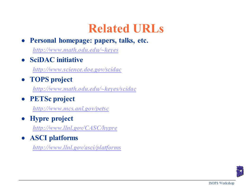 Related URLs Personal homepage: papers, talks, etc. SciDAC initiative