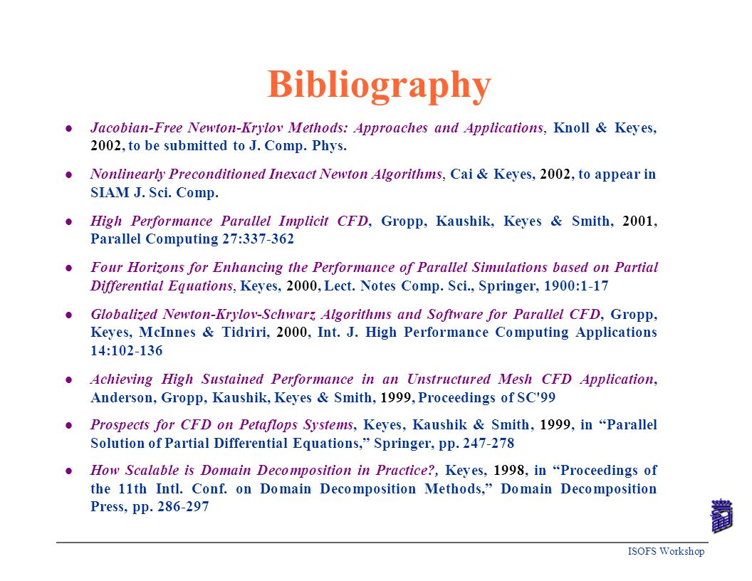 Bibliography Jacobian-Free Newton-Krylov Methods: Approaches and Applications, Knoll & Keyes, 2002, to be submitted to J. Comp. Phys.