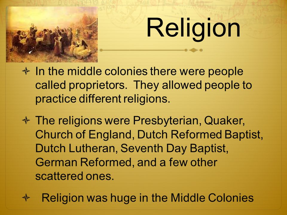 Culture And Religion Of The Middle Colonies Ppt Video Online - Middle colonies religion