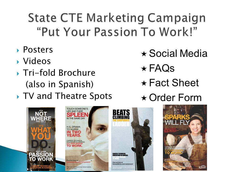 State CTE Marketing Campaign Put Your Passion To Work!