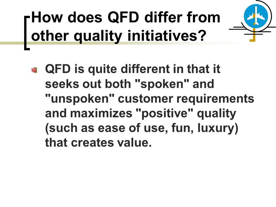 How does QFD differ from other quality initiatives