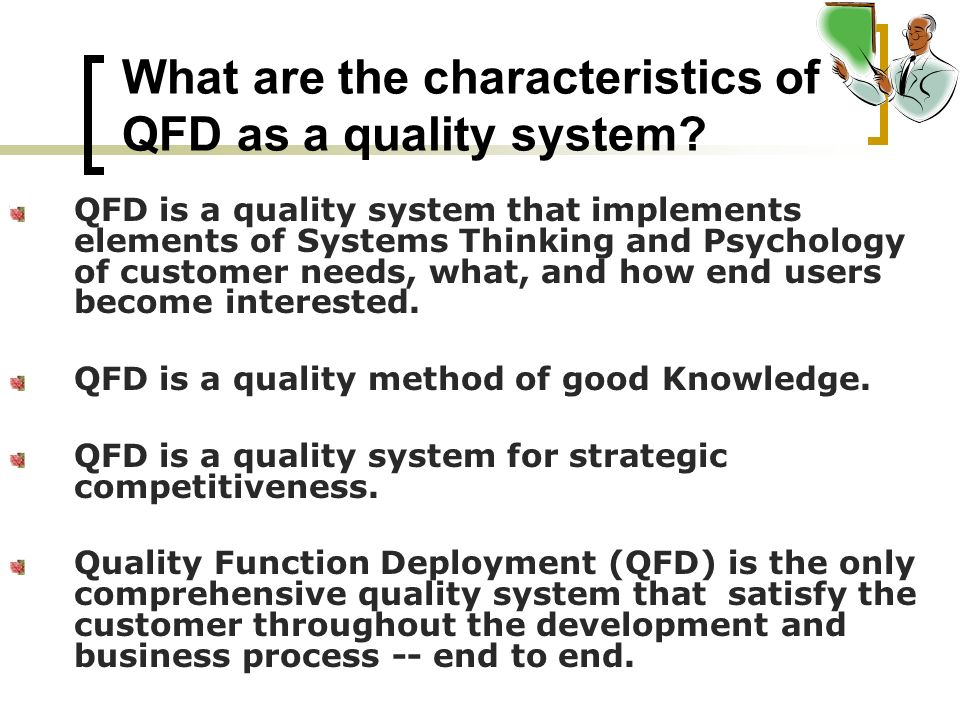 What are the characteristics of QFD as a quality system