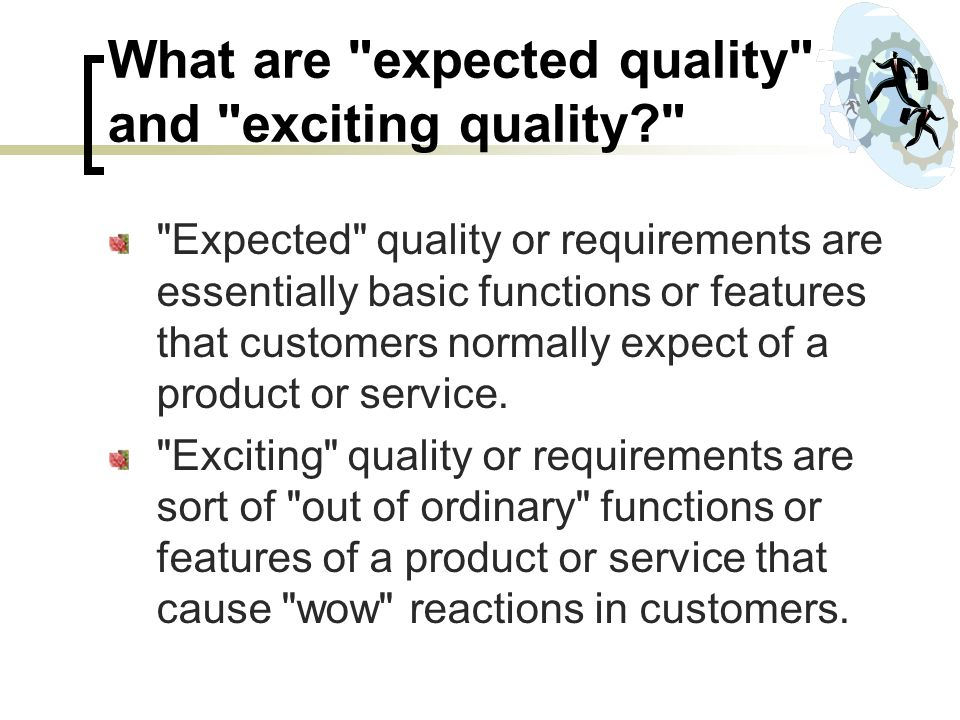 What are expected quality and exciting quality