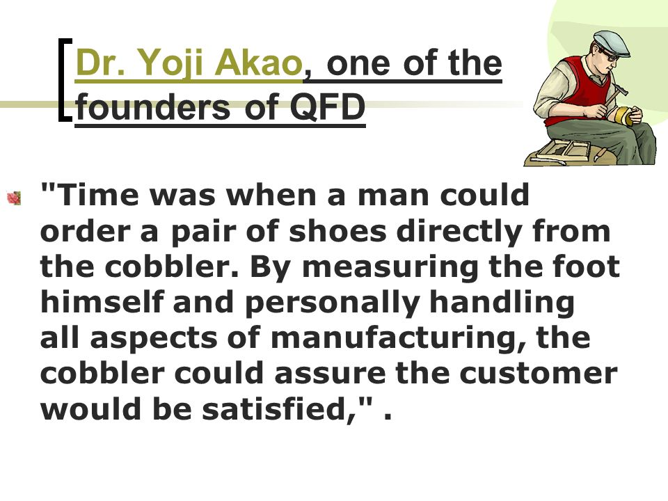 Dr. Yoji Akao, one of the founders of QFD