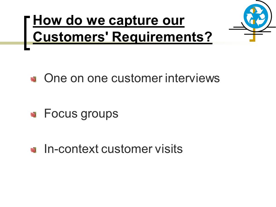 How do we capture our Customers Requirements