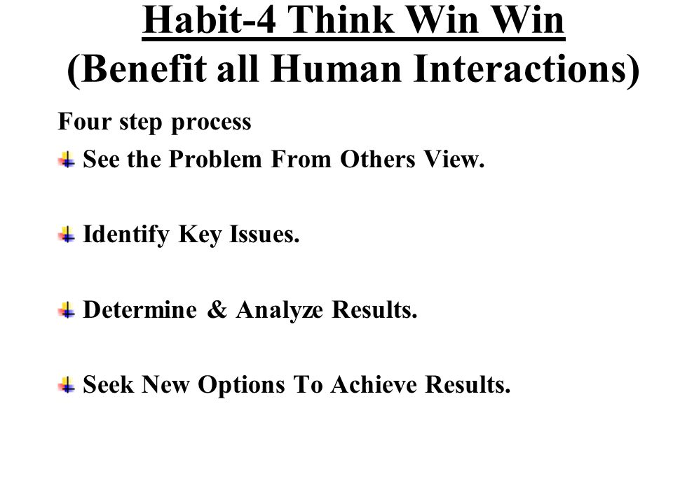 Habit-4 Think Win Win (Benefit all Human Interactions)