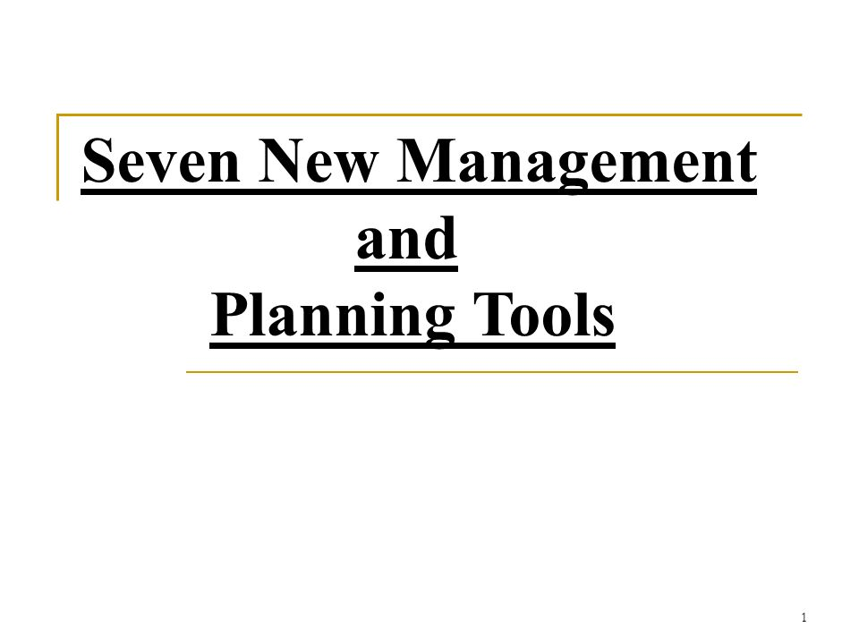 Seven New Management and Planning Tools