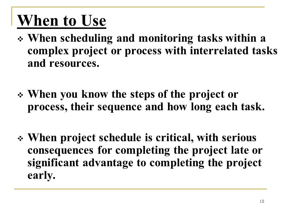When to Use When scheduling and monitoring tasks within a complex project or process with interrelated tasks and resources.