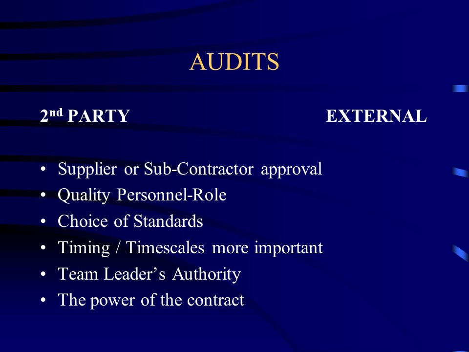 AUDITS 2nd PARTY EXTERNAL Supplier or Sub-Contractor approval