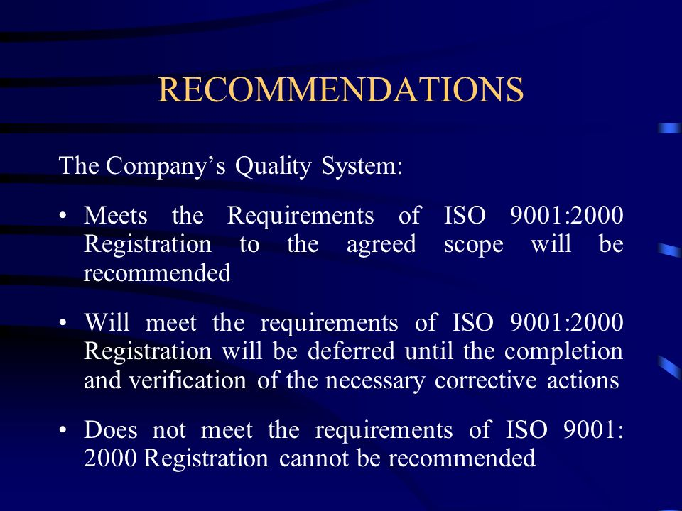 RECOMMENDATIONS The Company's Quality System: