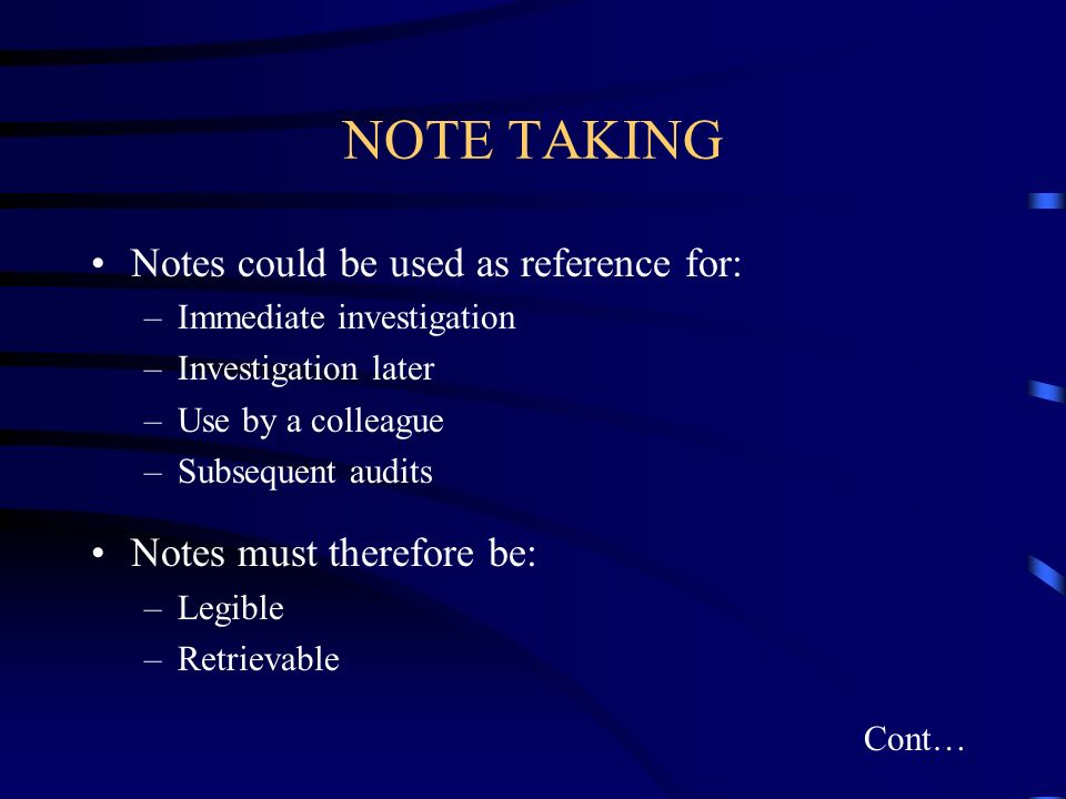NOTE TAKING Notes could be used as reference for:
