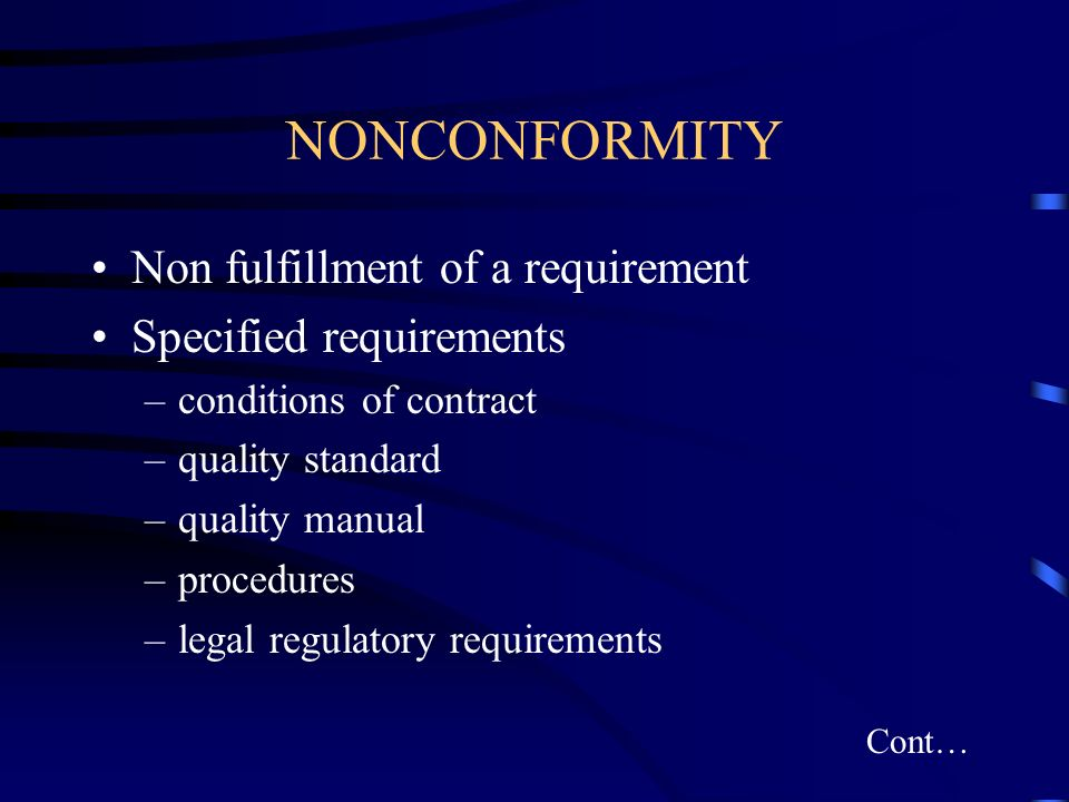 NONCONFORMITY Non fulfillment of a requirement Specified requirements