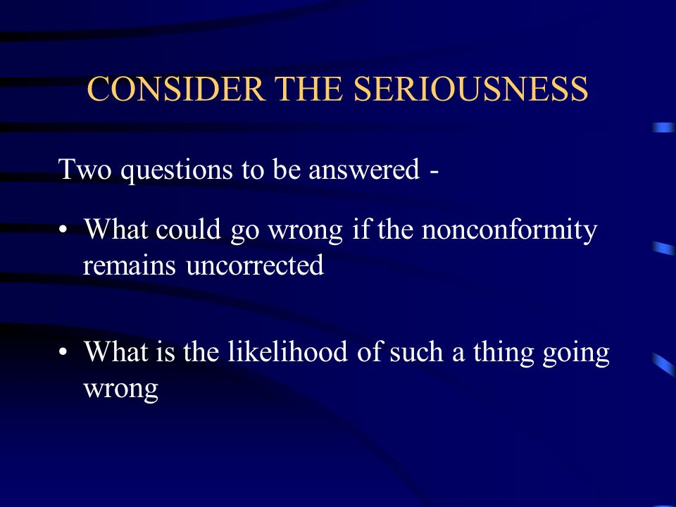 CONSIDER THE SERIOUSNESS