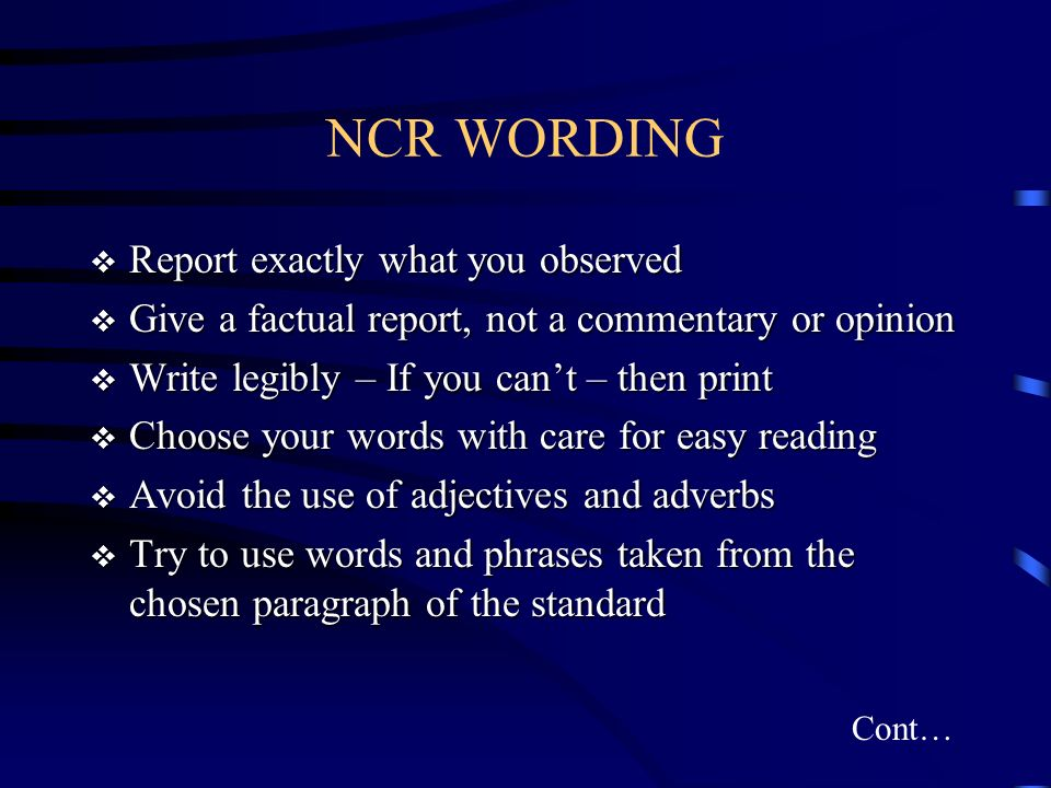 NCR WORDING Report exactly what you observed
