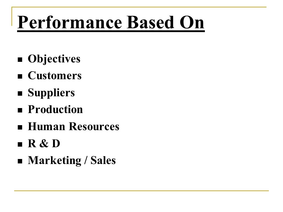 Performance Based On Objectives Customers Suppliers Production
