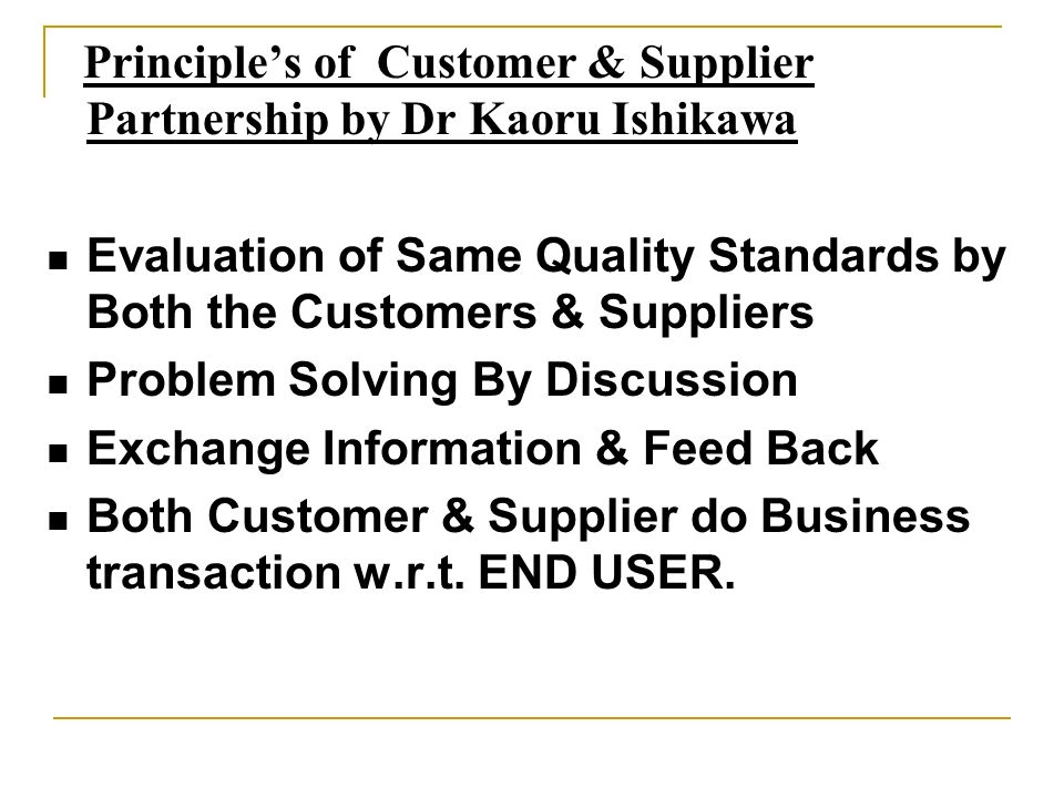 Evaluation of Same Quality Standards by Both the Customers & Suppliers
