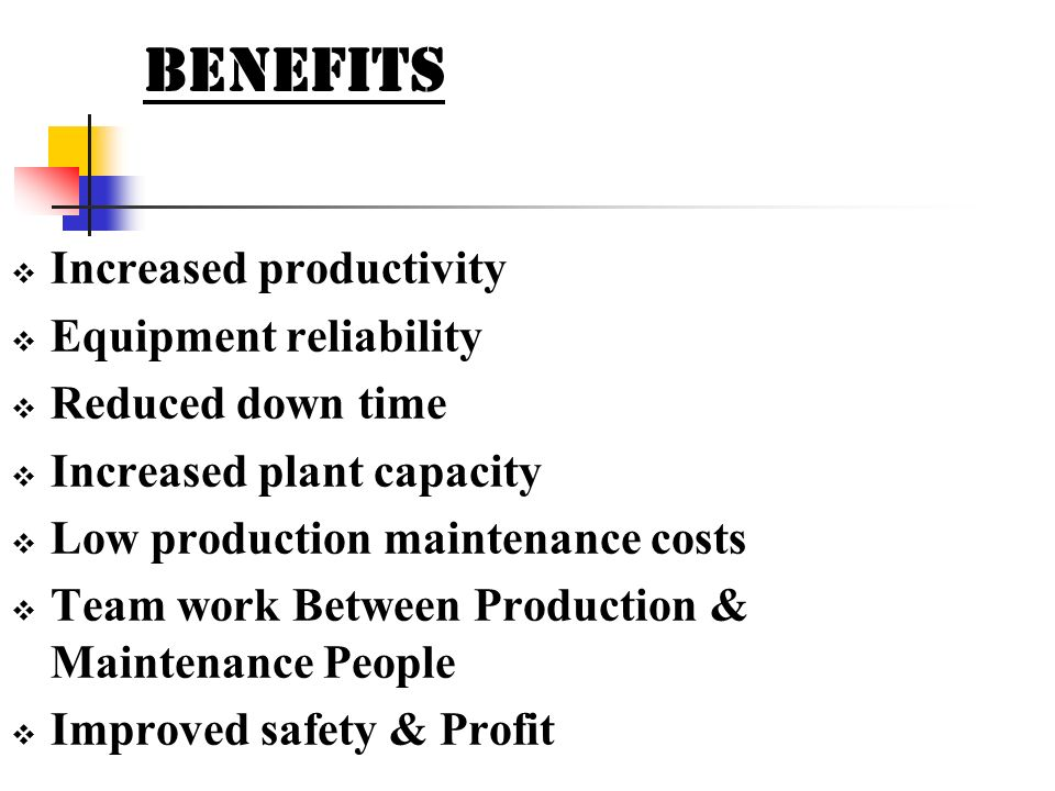 BENEFITS Increased productivity Equipment reliability