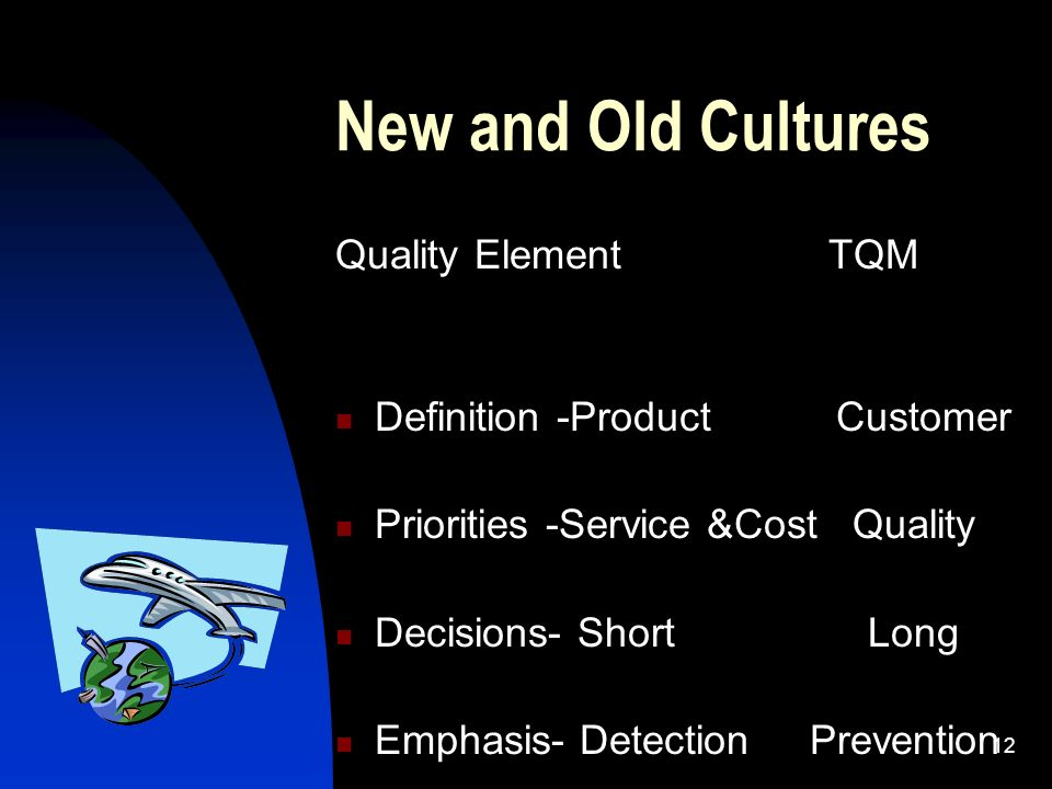 New and Old Cultures Quality Element TQM Definition -Product Customer
