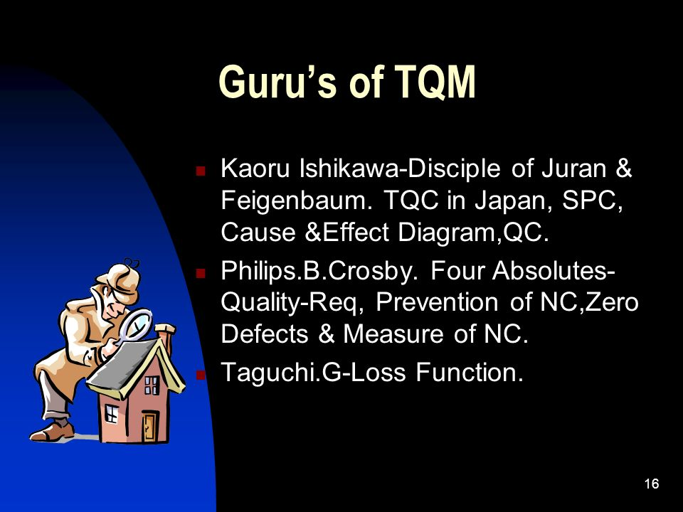 Guru's of TQM Kaoru Ishikawa-Disciple of Juran & Feigenbaum. TQC in Japan, SPC, Cause &Effect Diagram,QC.