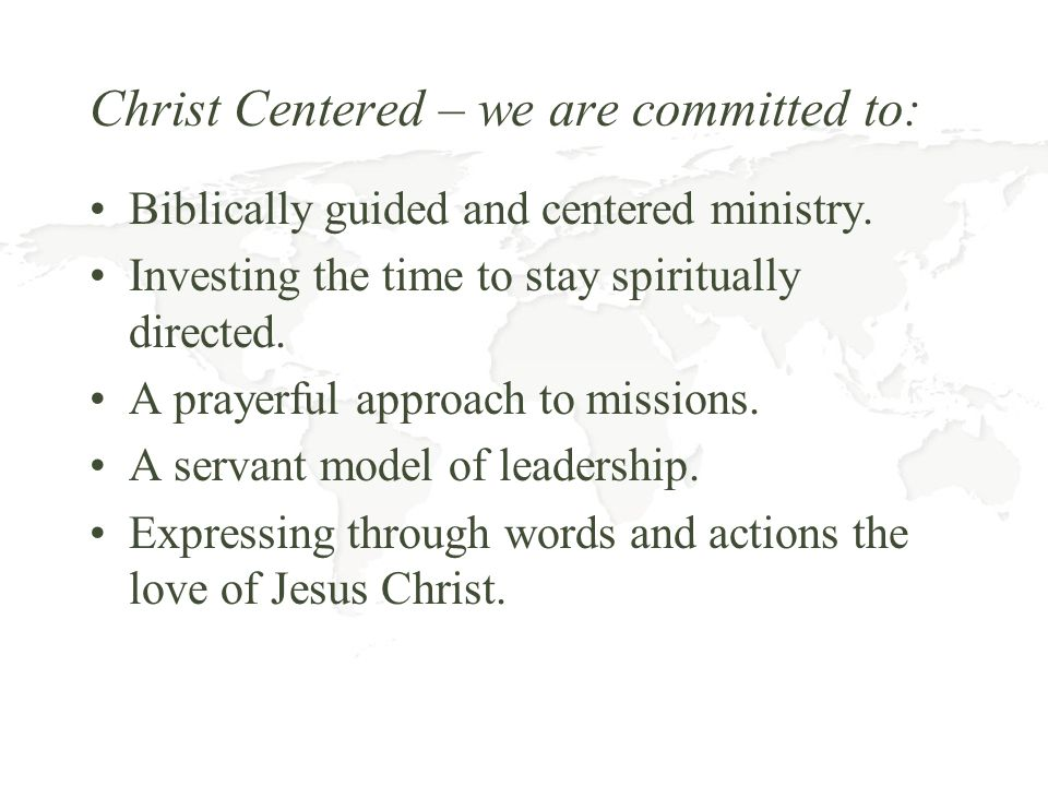Christ Centered – we are committed to: