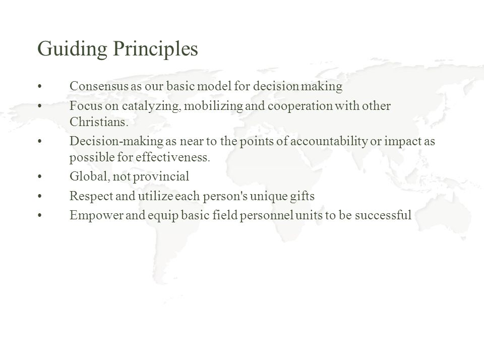 Guiding Principles Consensus as our basic model for decision making