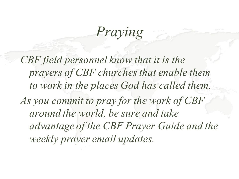 Praying CBF field personnel know that it is the prayers of CBF churches that enable them to work in the places God has called them.