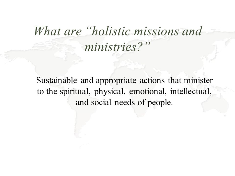 What are holistic missions and ministries