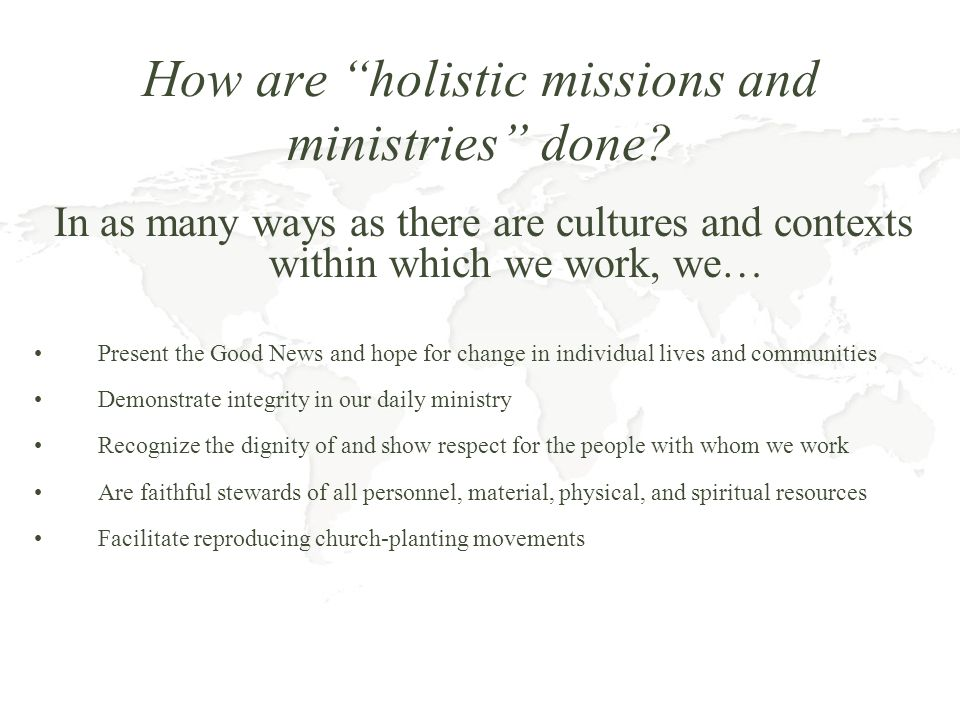How are holistic missions and ministries done